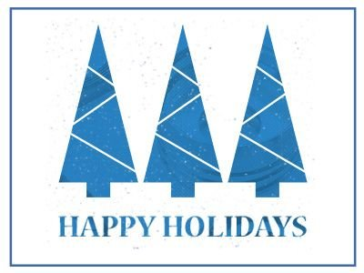 Wishing you a joyous holiday and a happy New Year